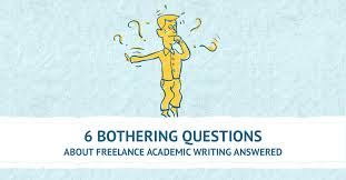 bothering questions around academic writing jobs 6 bothering questions about lance academic writing answered