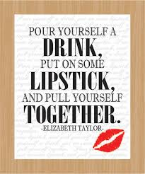 Pour Yourself A Drink Quote Best Of Printable Quote Art Pour Yourself A DrinkPull It Together