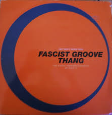 Fascist Groove Thang - 4 Mixes Uk ...