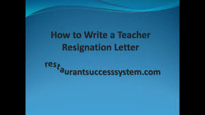 how to write a teacher resignation letter how to write a teacher resignation letter
