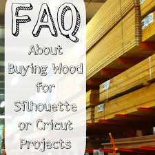 faq about ing wood for silhouette cameo projects by cuttingforbusiness com