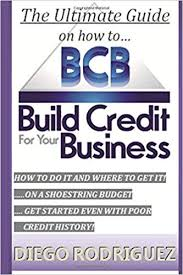 Applying For Business Credit The Ultimate Guide On How To Build Credit For Your Business The