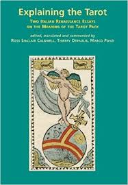 explaining the tarot two italian renaissance essays on the explaining the tarot two italian renaissance essays on the meaning of the tarot pack ross sinclair caldwell thierry depaulis marco ponzi 9780956237019
