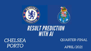 Result Prediction Porto vs Chelsea | Quarter-Final | April 2021| Result in  description - YouTube