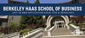 UC Berkeley Haas MBA Application Essay Tips & Deadlines
