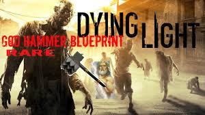 Dying Light God Hammer Dying Light God Hammer Blueprint Rare Youtube