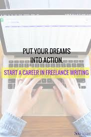 best lancing writing images business tips start a career in lancing writing and put your dreams into action there is no