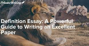 definition essay a powerful guide to writing an excellent paper