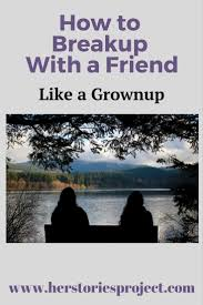 break up with a friend