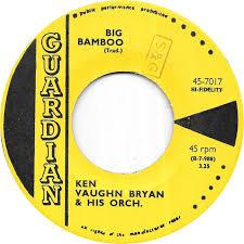 45cat - Ken Vaughn Bryan And His Orch. - Carnival In Arima / Big Bamboo -  Guardian - Trinidad and Tobago - 45-7017