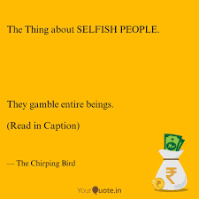 The Thing About Selfish P Quotes Writings By Megha Singh