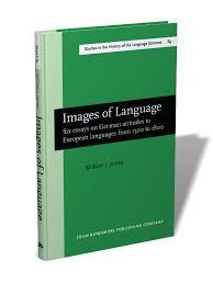 images of language six essays on german attitudes to european  images of language six essays on german attitudes to european languages from 1500 to 1800 william jervis jones sihols 89