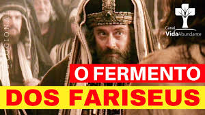Resultado de imagem para O FERMENTO DOS FARISEUS