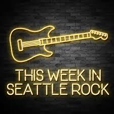 This Week in Seattle Rock