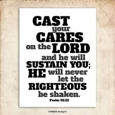 Christian Quotes Pdf Best Of Cast Your Cares On The Lord Psalm 2424 24x24in DIY Printable