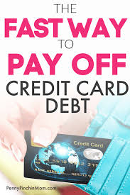 how to pay off credit cards fast the fast way to pay off your credit card debt money