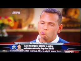 my english blog alex rodriguez admitting the use of steroids who was a very good baseball player