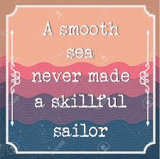 Quotes On Motivation Simple English Motivation Saying Encouraging Quotes A Smooth Sea Never