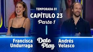 CAPÍTULO 23 - 1/4 ♪ con Francisca Undurraga y Andrés Velasco ...