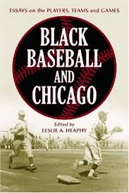 black baseball and chicago essays on the players teams and games black baseball and chicago essays on the players teams and games of the negro leagues most important city leslie a heaphy 9780786426744 com