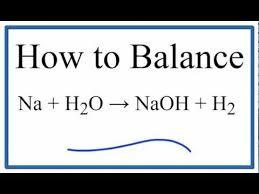 how to balance na h2o naoh h2