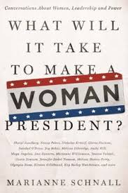 what will it take to make a woman president conversations about women leadership and power kindle edition by marianne schnall politics social