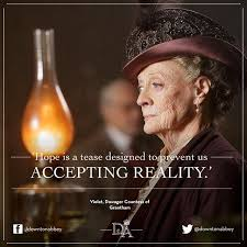 Dowager Countess Quotes Cool Lovely Maggie Smith Quotes The Dowager Countess Series 48 Downtonisms