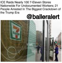 Nationwide Nearly 7 eleven Ice 100 Undocumented Stores For Raids aOYqat5xw