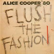 <b>Alice Cooper</b> - <b>Flush</b> the Fashion Lyrics and Tracklist | Genius