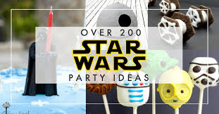 star wars party ideas the best 200