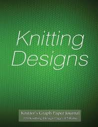Knitters Graph Paper Journal 120 Knitting Design Pages 4 5 Ratio
