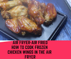 Air Fryer Air Fried How To Cook Frozen Chicken Wings In