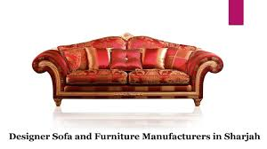 Designer Sofa Manufacturers Designer Sofa And Furniture Manufacturers In Sharjah By