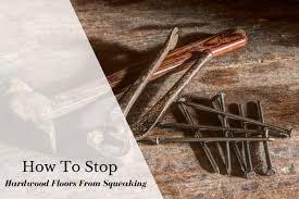 how to stop hardwood floors from creaking