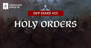 Dev Diary #23: <b>Holy Orders</b> | Crusader Kings III