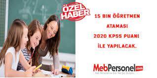 15 Bin Öğretmen Ataması 2020 Kpss Puanı İle Yapılacak.