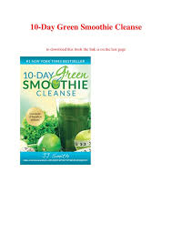 10 Day Green Smoothie Cleanse Pdf Download 10 Day Green Smoothie Cleanse Ebook Pdf
