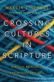 Crossing Cultures In Scripture Biblical Principles For Mission
