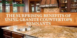 the surprising benefits of using granite countertops remnants 560x280 png