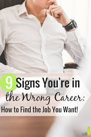 how to know if you re in the wrong career frugal rules afraid you re in the wrong career we ve all had jobs we