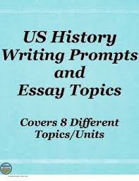 the best us history ideas presidents usa these are 18 writing prompts or essay topics covering 8 different us history units great