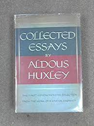 collected essays of aldous huxley aldous huxley com books collected essays collected essays aldous huxley