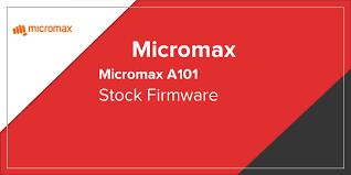 Micromax A101 Stock Firmware