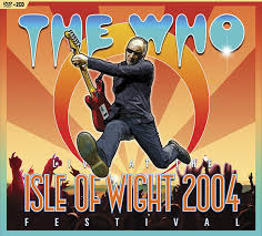The Who - Live At The <b>Isle</b> Of Wight Festival 2004 (2017, CD) | Discogs