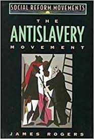 The Antislavery Movement Was Referred To As Amazon Com The Antislavery Movement Social Reform Movements