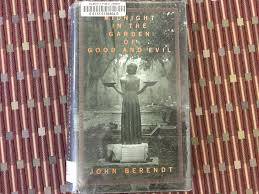 did you read the wildly popular midnight in the garden of good evil by john berendt when it came out in 1994 did you see the of the same name