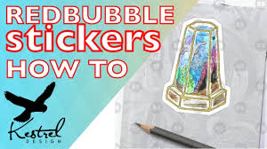 Redbubble Design Your Own Sticker Tutorial How To Edit Your Artwork For Redbubble Stickers