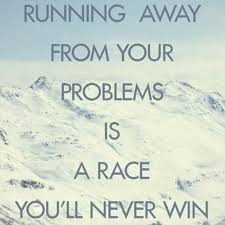 Running Away Quotes Unique Inspirational Positive Life Quotes Running Away From Your