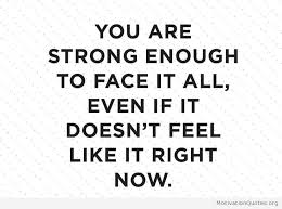 Be Strong Quotes Unique Quotes About Being Strong After Heartbreak Motivational Quotes