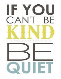 Quotes About Being Kind Enchanting Be Quiet Quote Picture